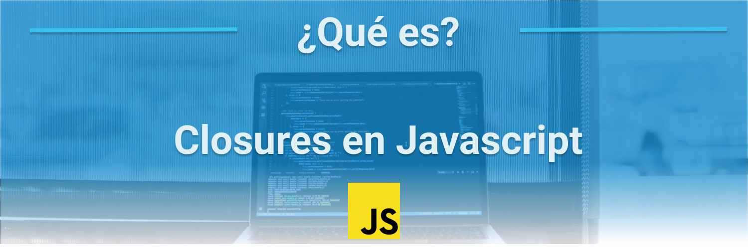 ¿Qué es un closure en Javascript?