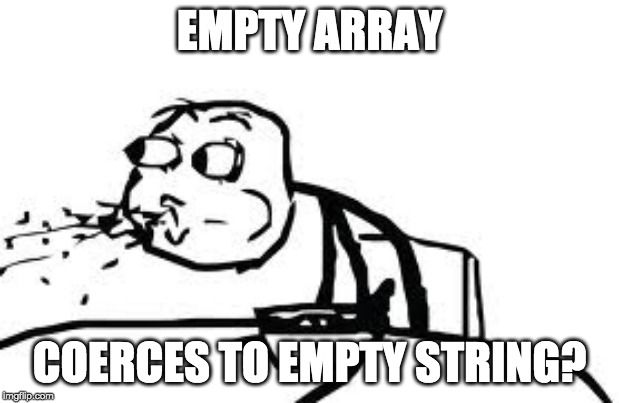 empty-array-coerces-to-empty-string-1
