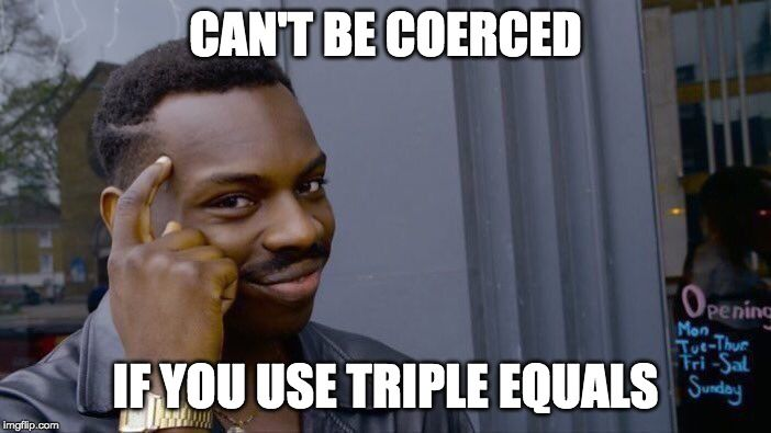 just-use-triple-equals