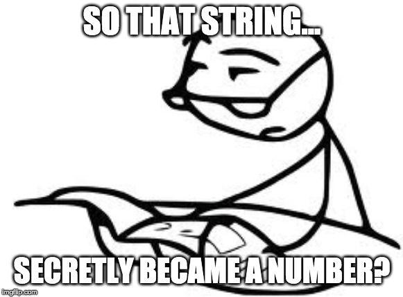that-string-secretly-became-a-number