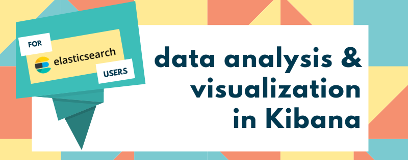 Powerful tools for Elasticsearch data visualization & analysis