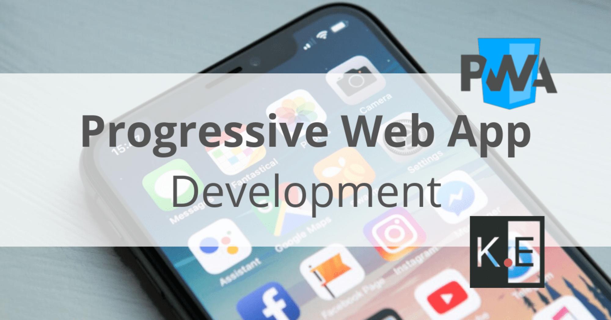 An overview of Progressive Web App development