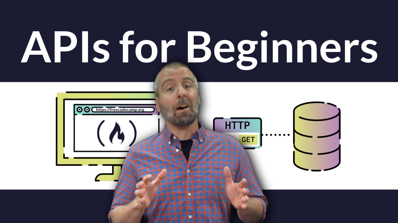 APIs for Beginners - Learn how to use APIs in this free video course