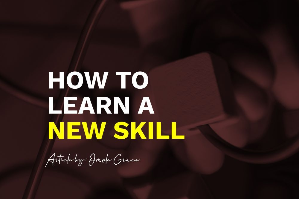 How to Learn a New Skill