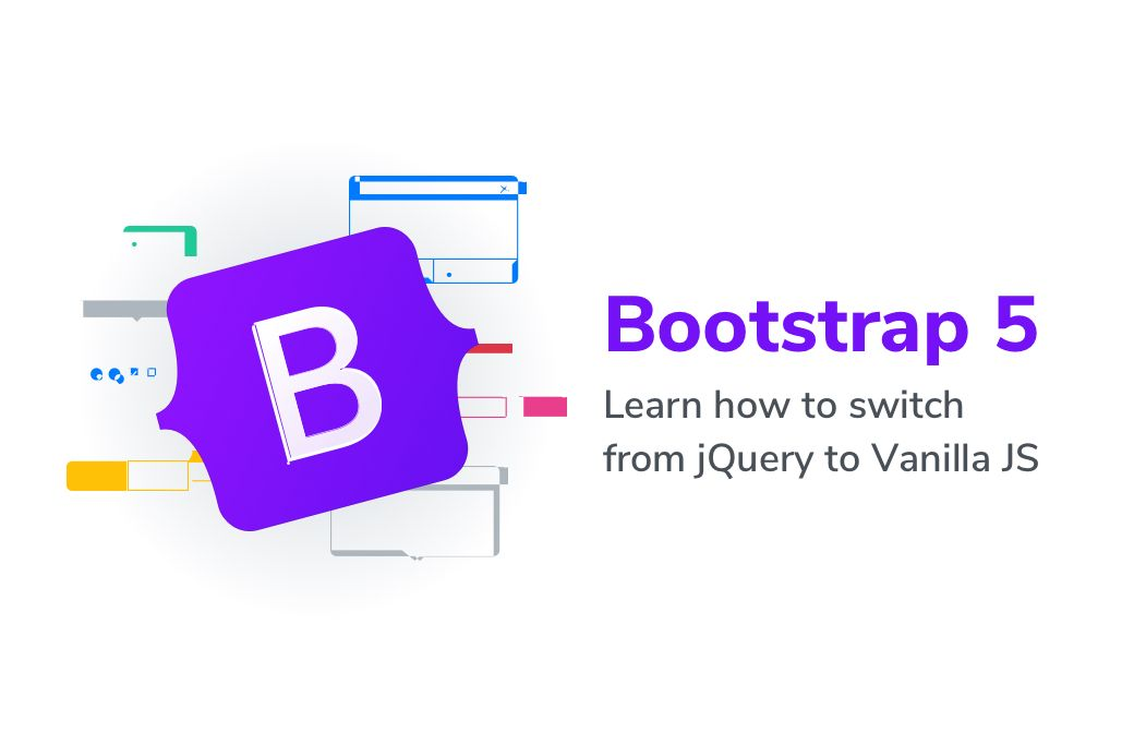 How to Switch from jQuery to Vanilla JavaScript with Bootstrap 5