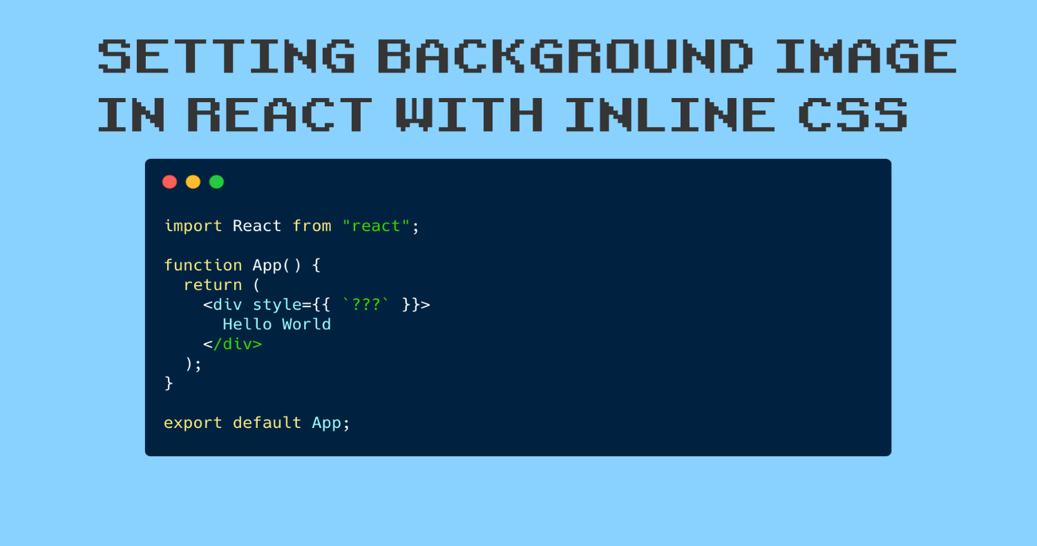 React Background Image Tutorial How To Set Backgroundimage With Inline Css Style