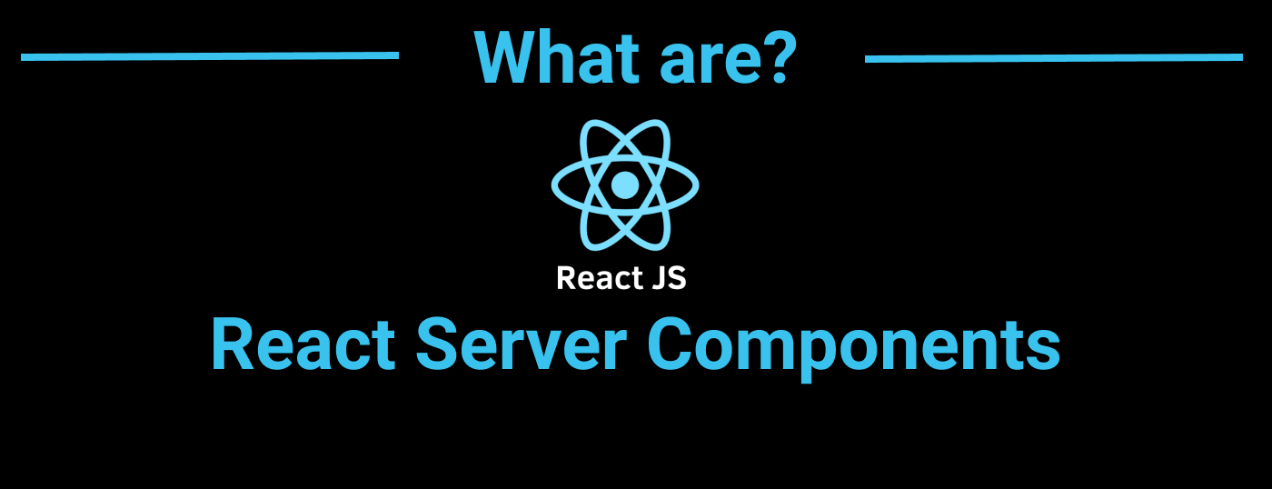 What are React Server Components?