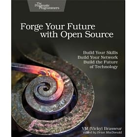 Forge Your Future with Open Source by VM Brasseur
