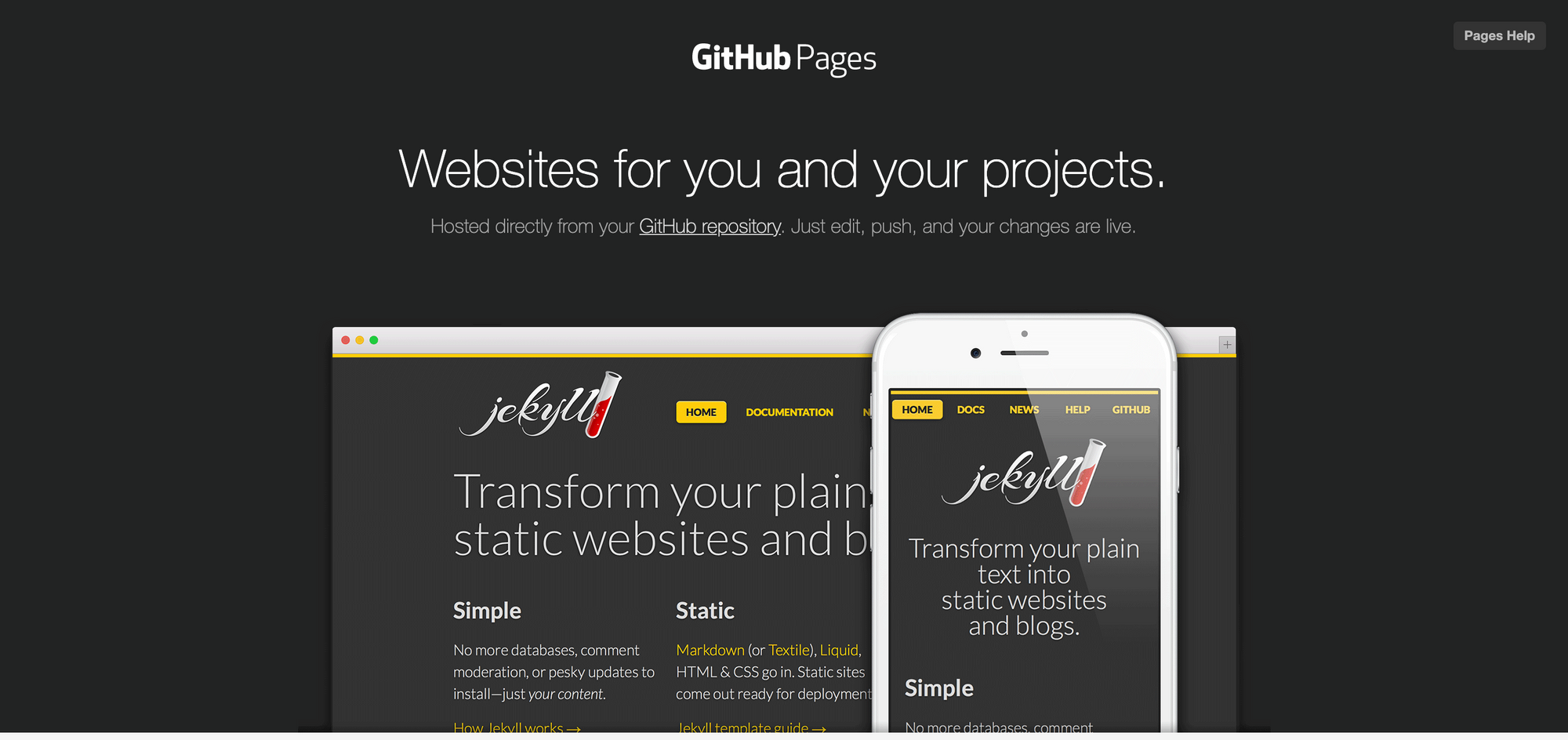 GitHub Pages Websites for you and your projects. Hosted directly from your GitHub repository. Just edit, push, and your changes are live.
