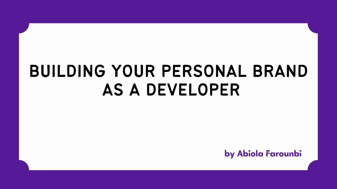 How to Build Your Personal Brand as a Developer