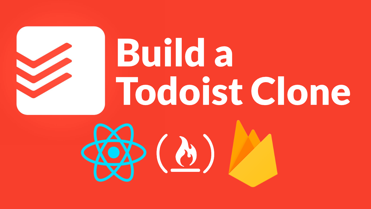 Take your React skills to the next level by building a Todoist clone