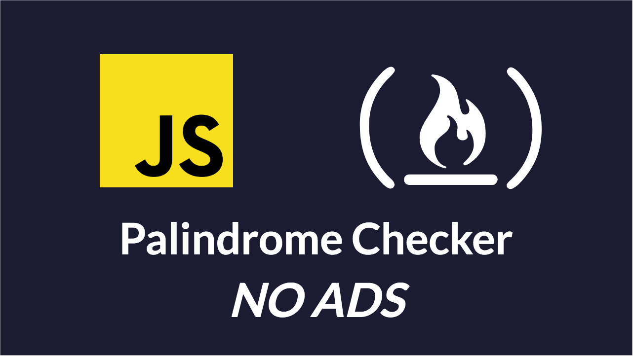 A Walkthrough of the FreeCodeCamp Palindrome Checker Project