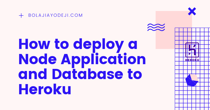 How to deploy a Node Application and Database to Heroku
