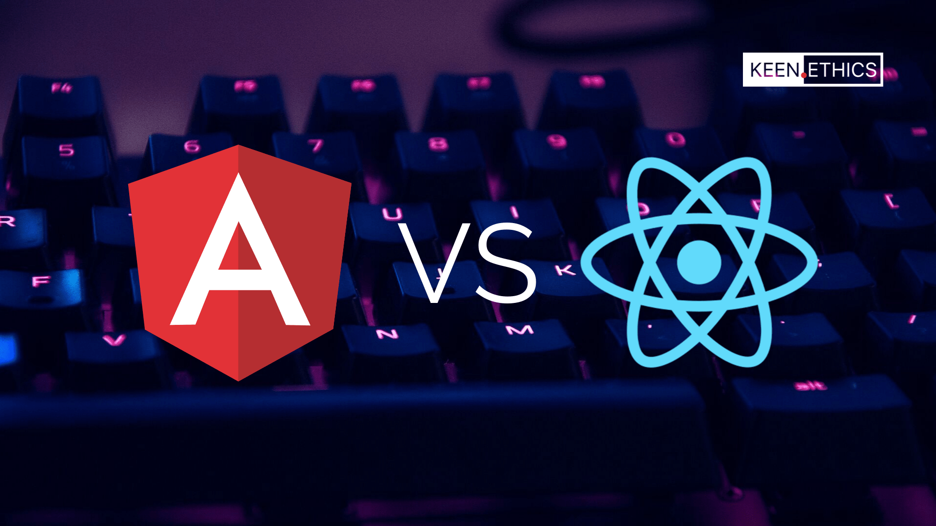 Angular vs React: Which One to Choose for Your App