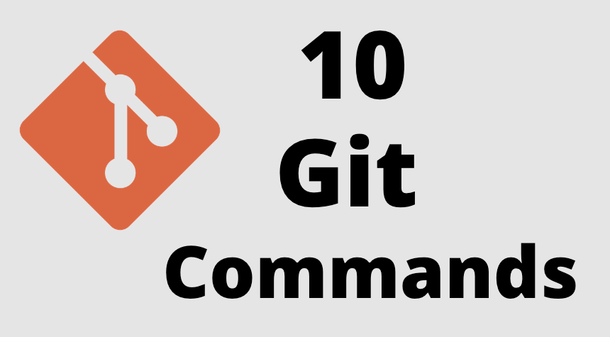 10 Git Commands Every Developer Should Know