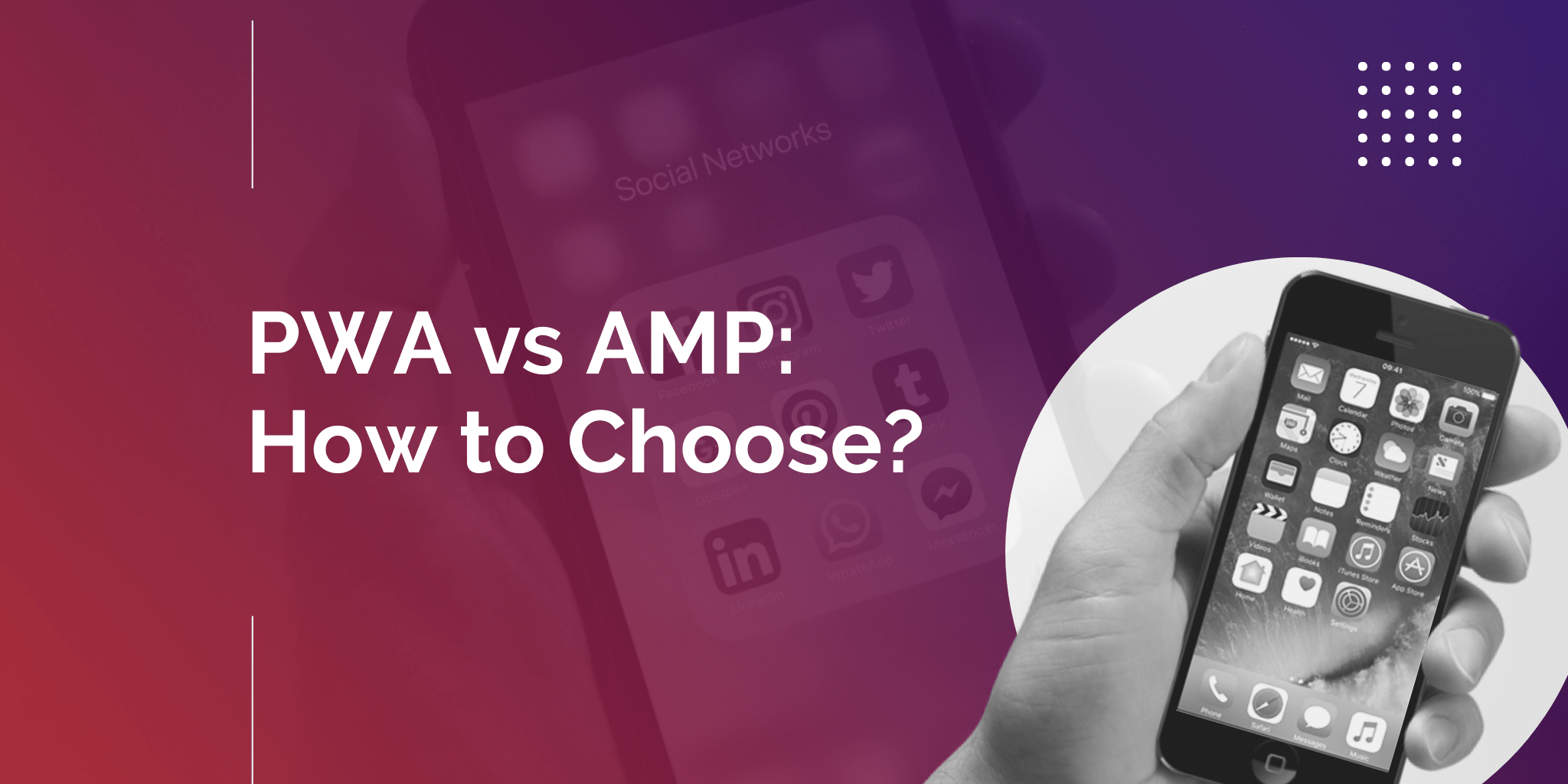 Progressive Web Apps vs Accelerated Mobile Pages: What's the Difference and Which is Best for You?