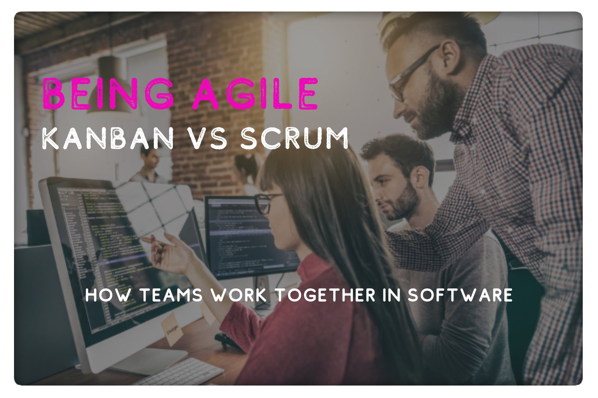 Kanban VS Scrum - How to be Agile