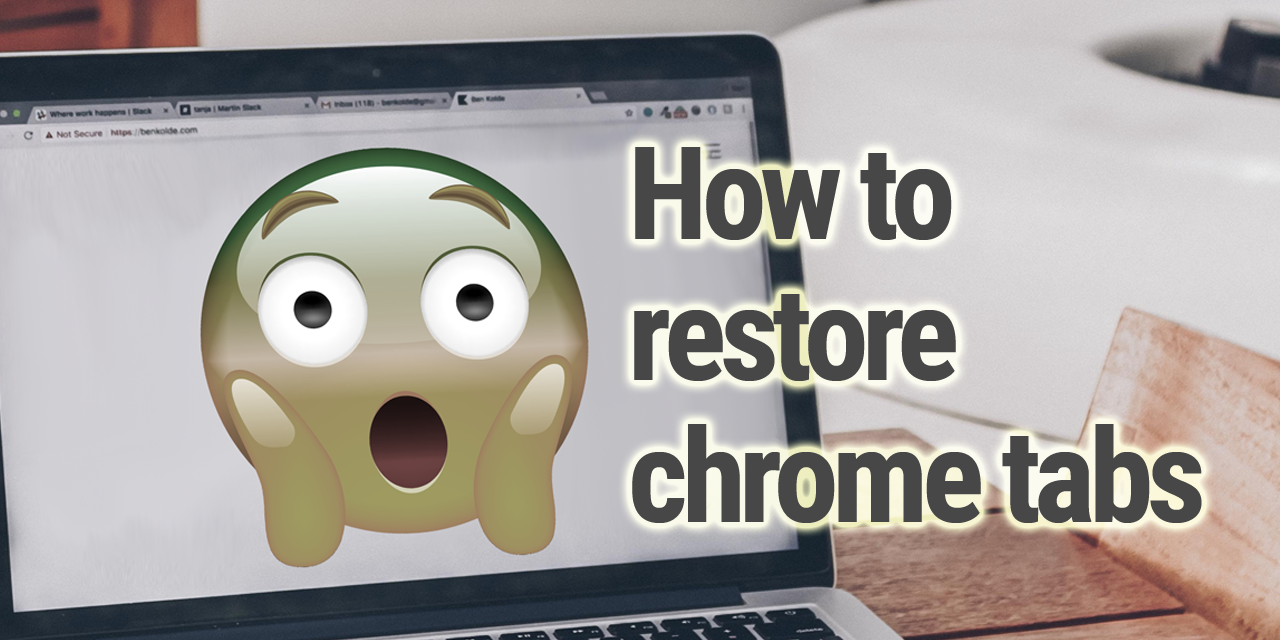 How to Restore Tabs on Chrome: Restore Your Last Session and Pages