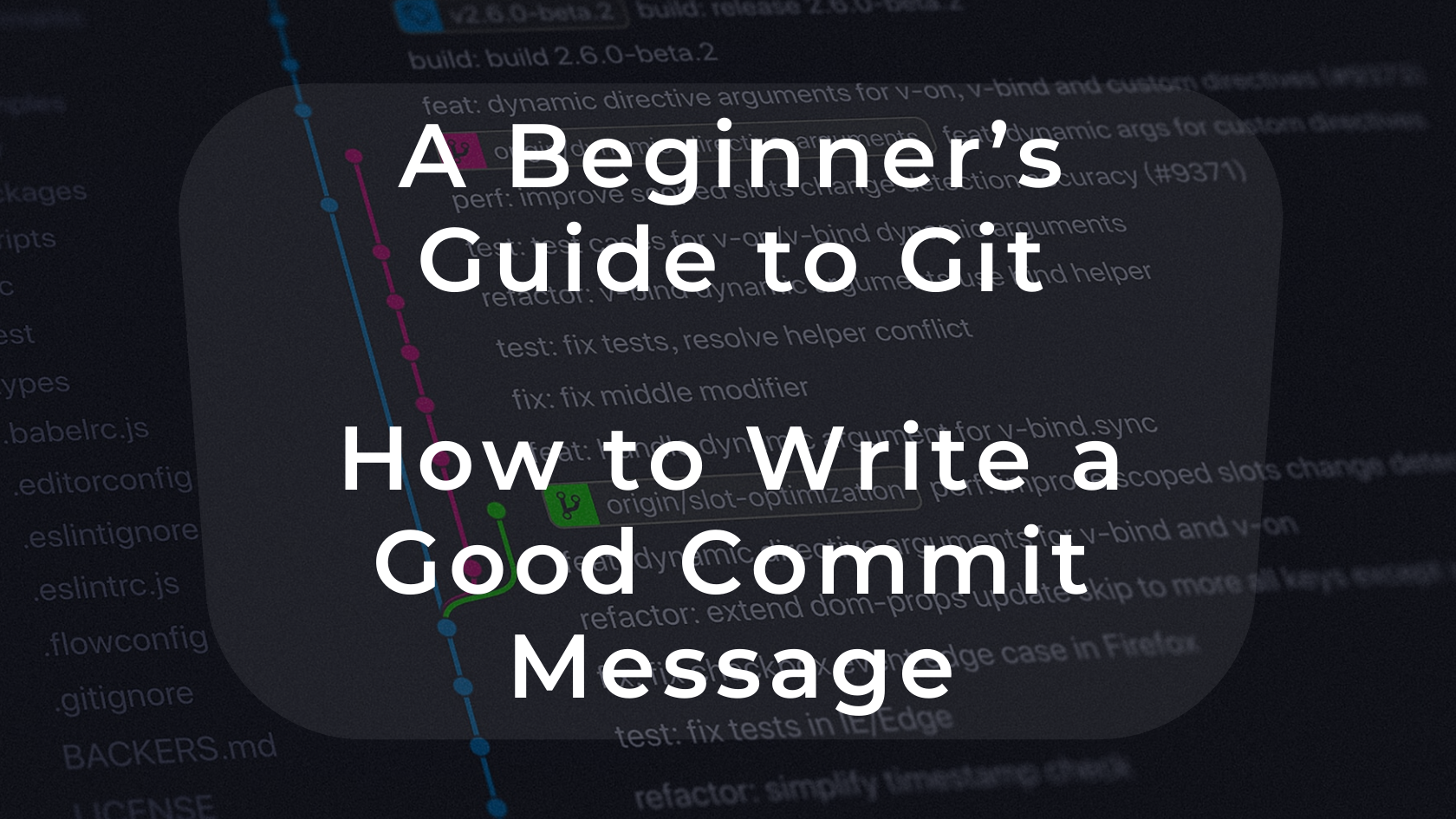 A Beginner's Guide to Git — How to Write a Good Commit Message
