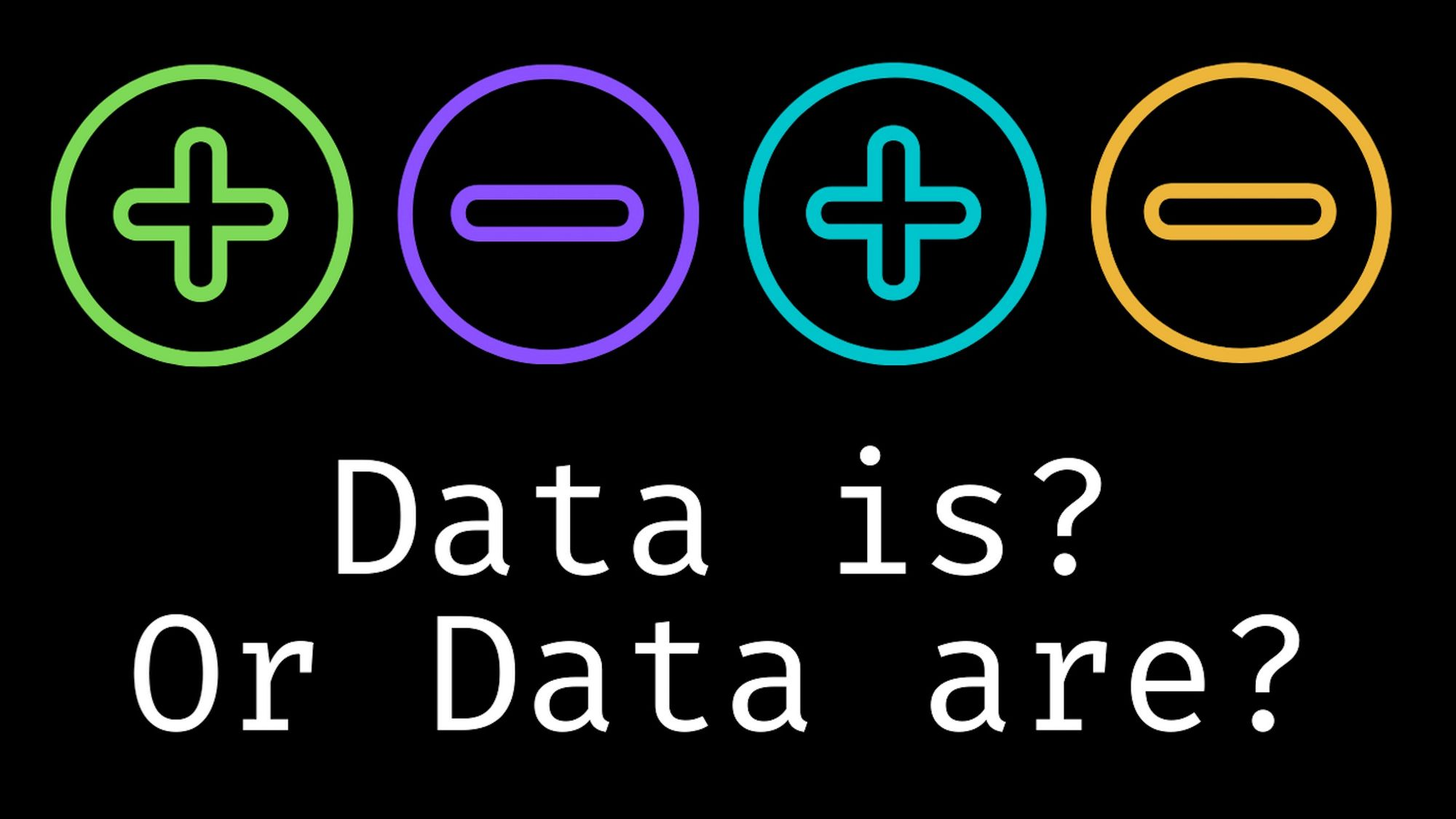 "Data Is or Data Are? Is The Word ""Data"" Singular or Plural?"