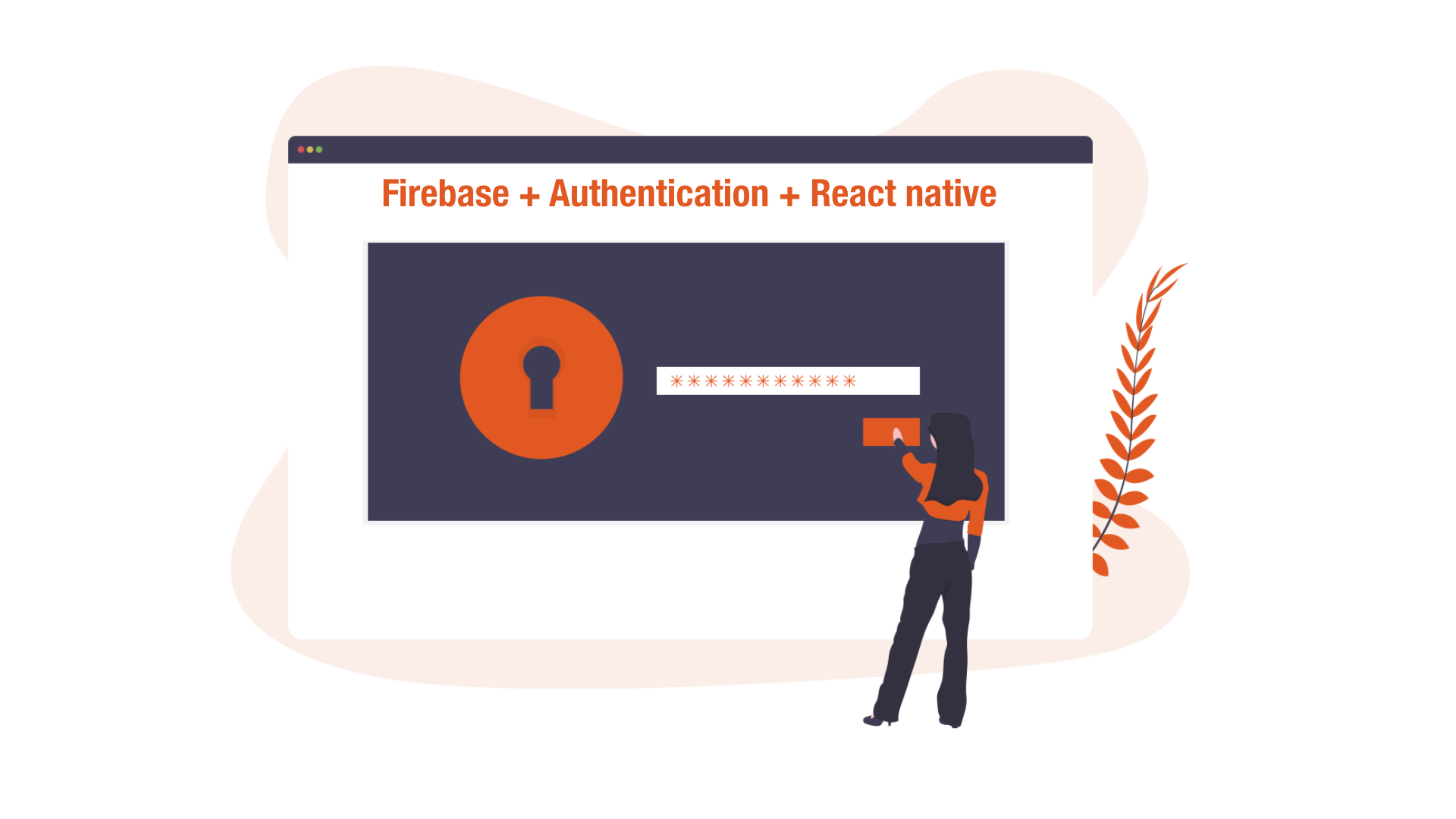 How to Add Authentication to React Native in Three Steps Using Firebase