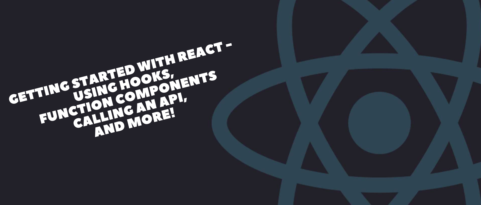 How to Get Started with React — A Modern Project-based Guide for Beginners (Including Hooks)