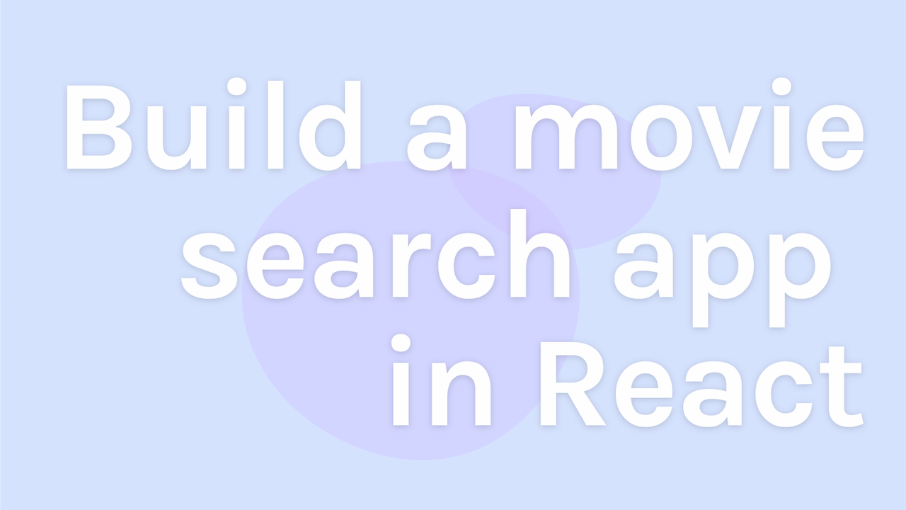 Learn React in 1 Hour by Building a Movie Search App