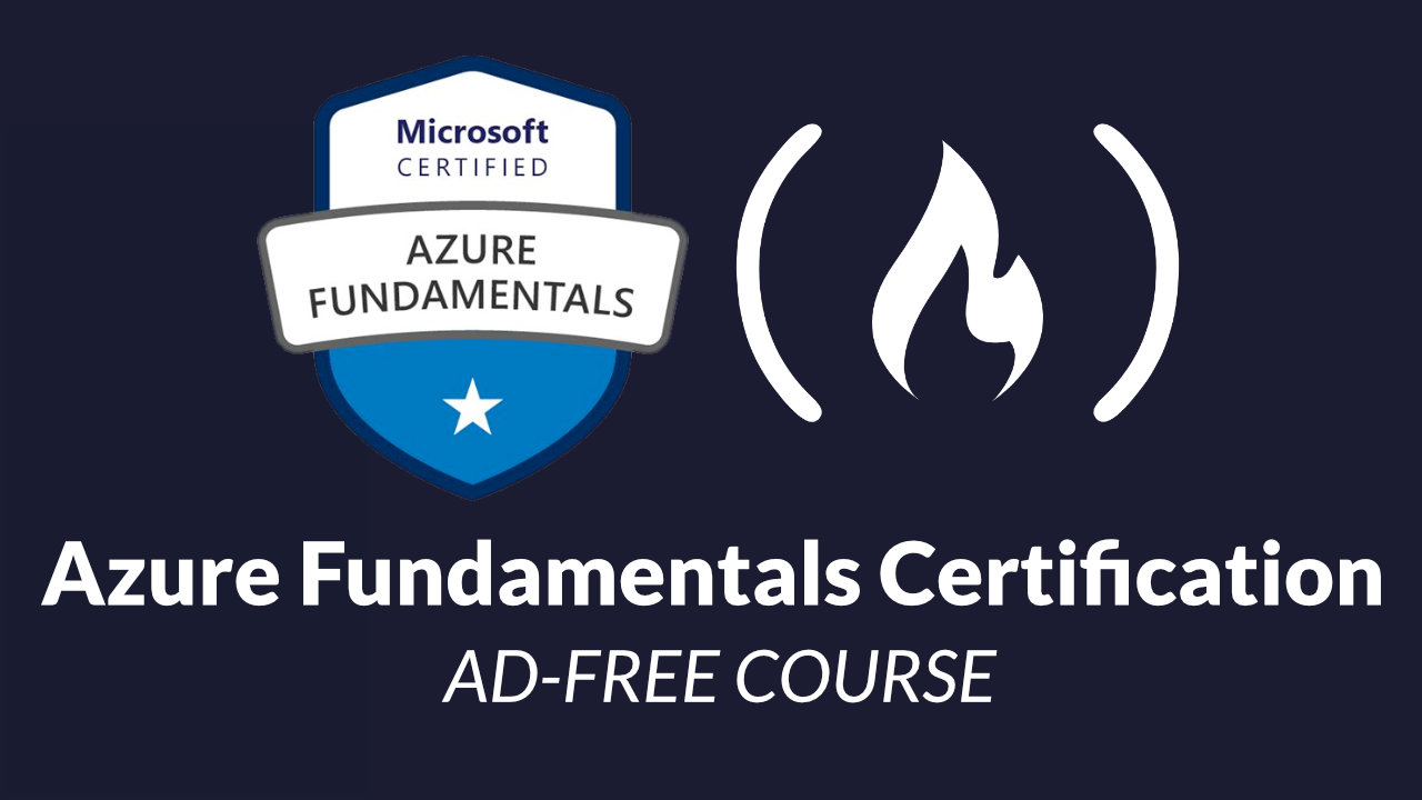 Azure Fundamentals Certification (AZ-900) – Pass the Exam With This Free 3-Hour Course