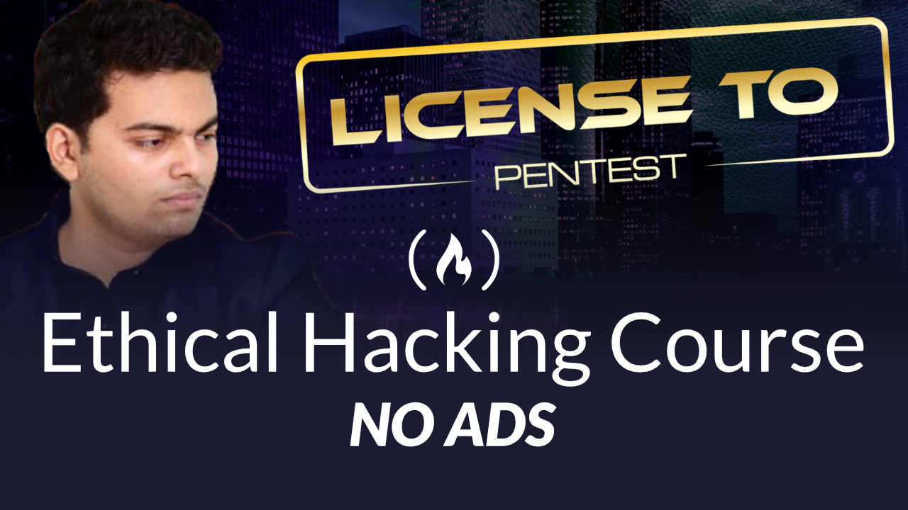 License To Pentest: Ethical Hacking Course For Beginners
