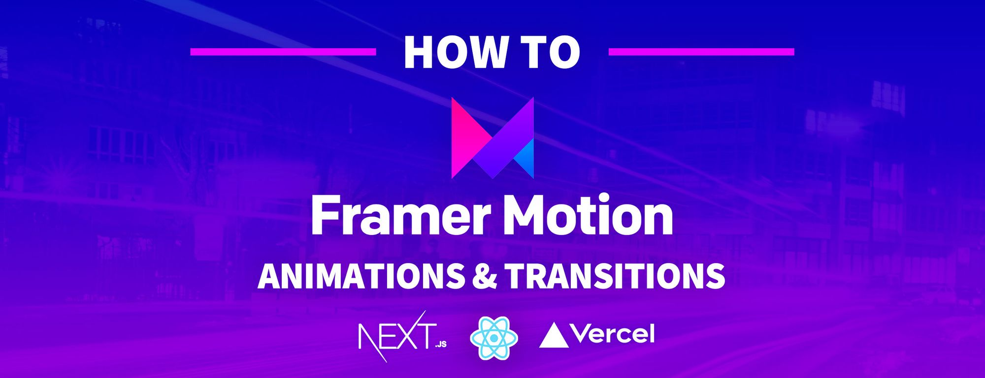 How to Add Interactive Animations and Page Transitions to a Next.js Web App with Framer Motion