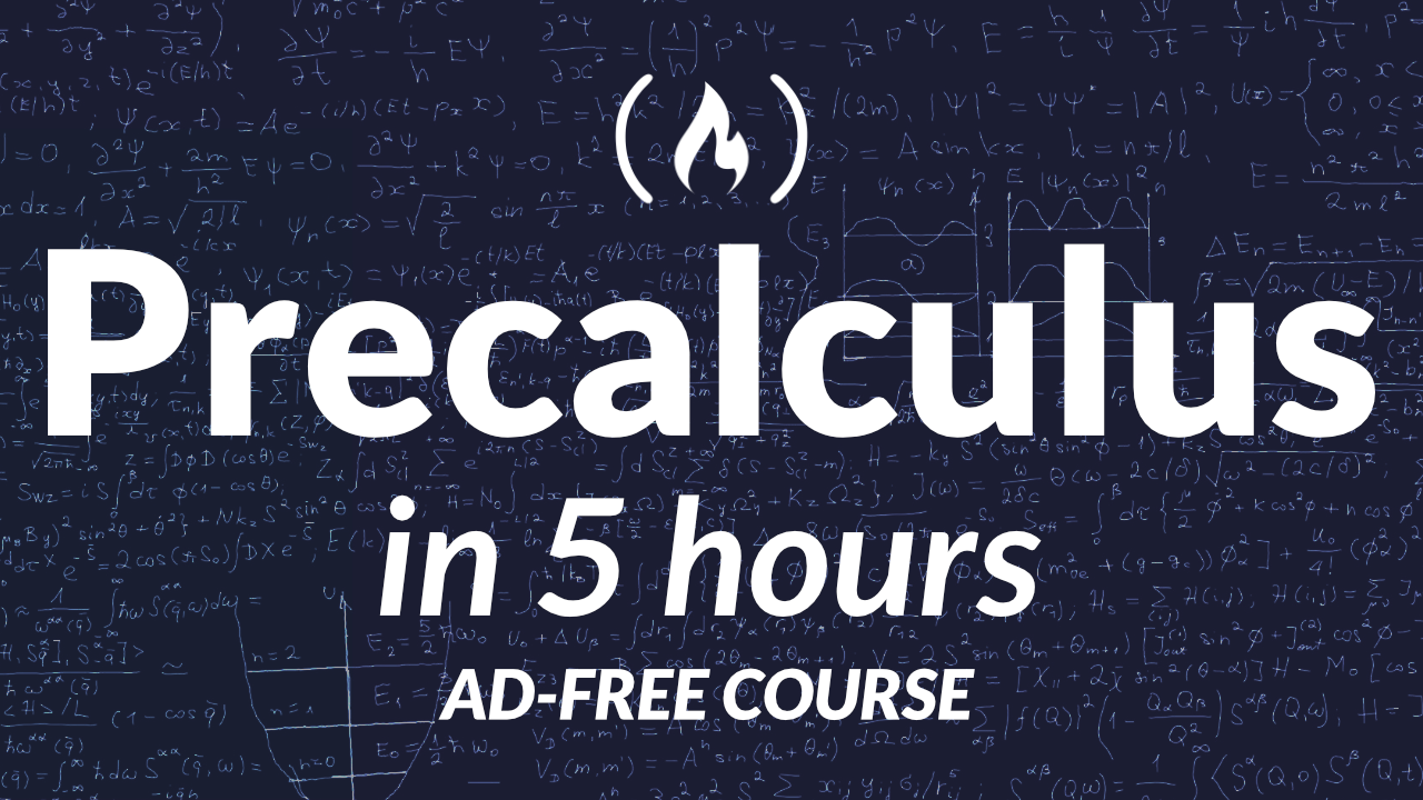Precalculus – Learn College Math Prerequisites with this Free 5-Hour Course