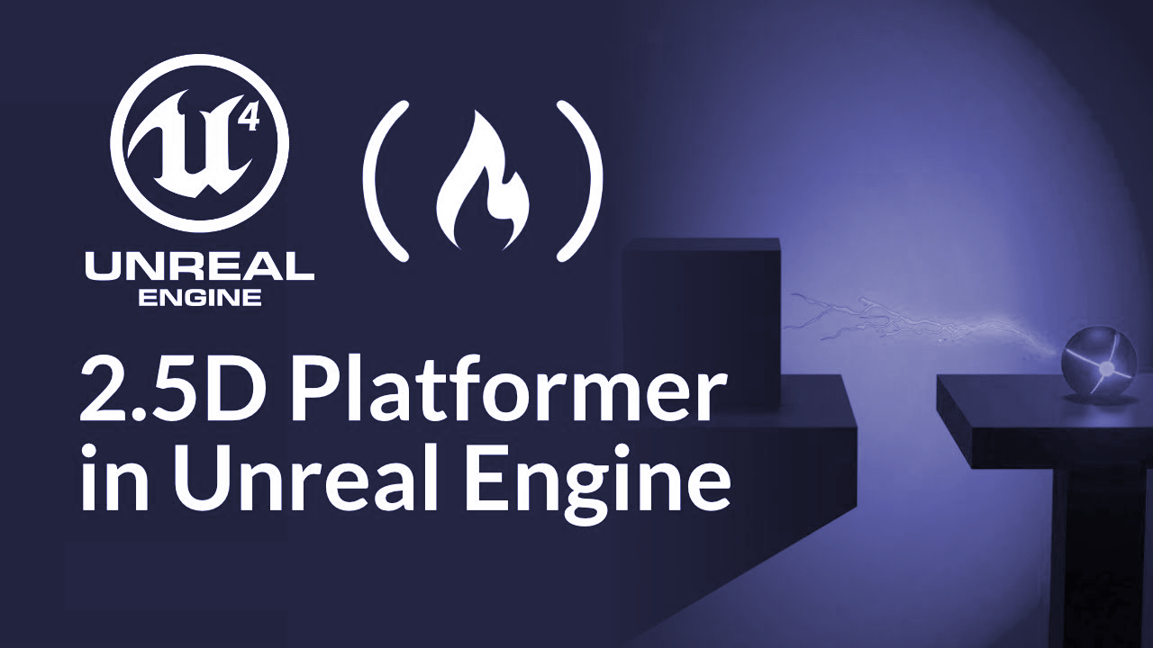 How to Build A 2.5D Platformer Game With Unreal Engine – a Free 3-hour Course
