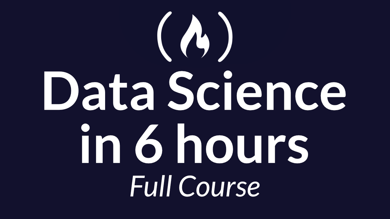 Free 6-Hour Data Science Course for Beginners