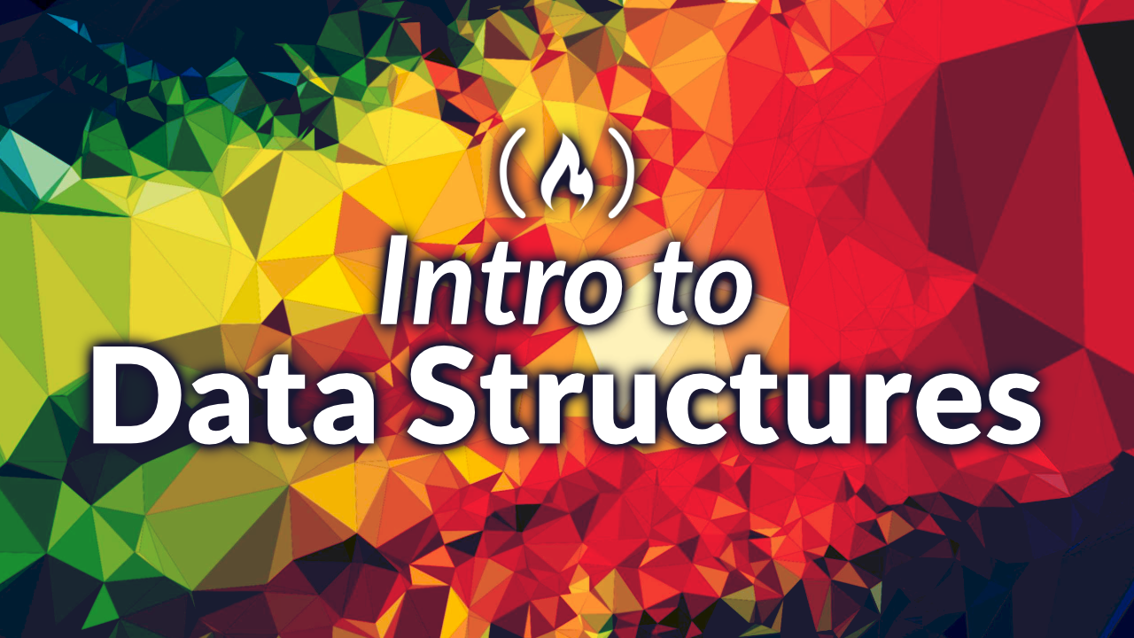 Data Structures Explained – Learn Computer Science Concepts in This 3 Hour Tutorial