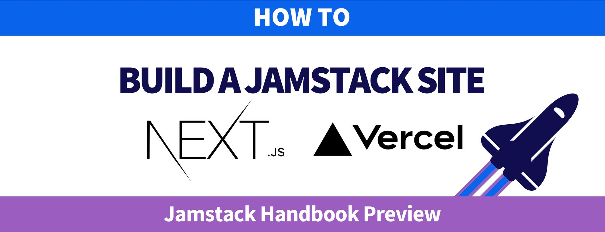 How to Build a Jamstack Site with Next.js and Vercel - Jamstack Handbook