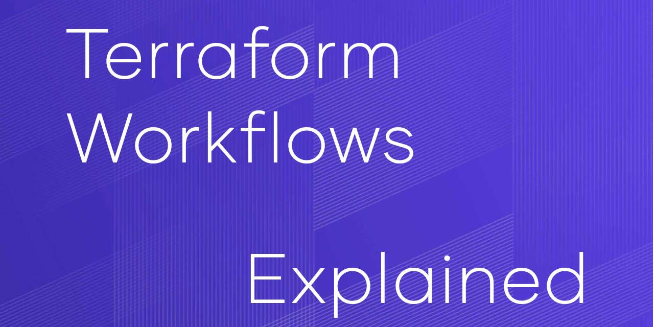 Terraform Workflow: How to Work Individually and in a Team