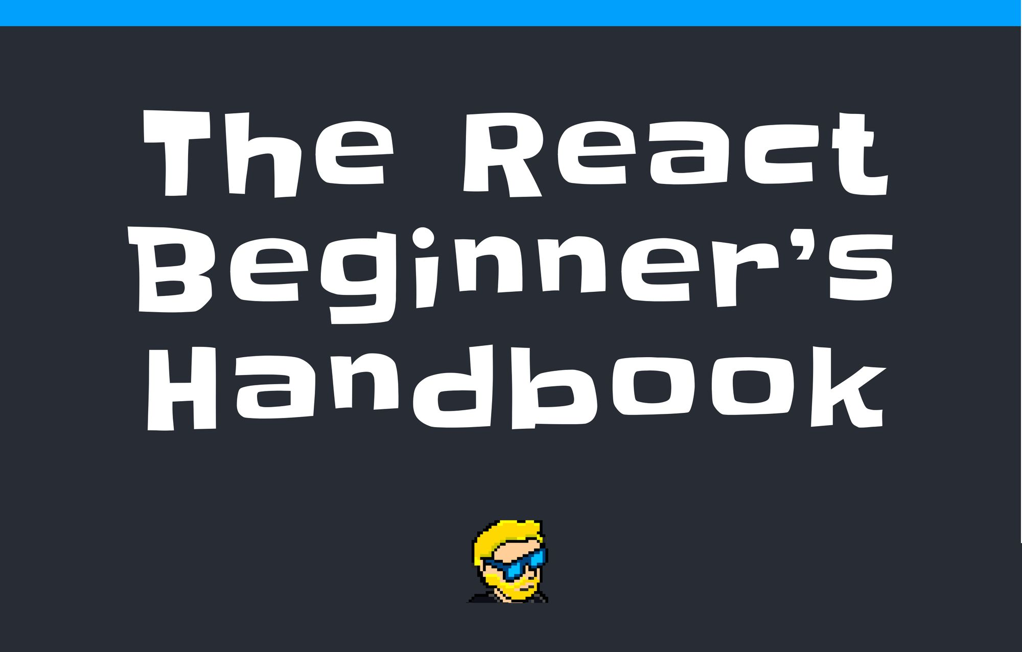 React for Beginners – A React.js Handbook for Front End Developers
