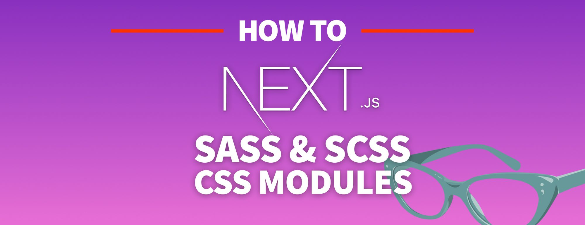 How to Use Sass with CSS Modules in Next.js