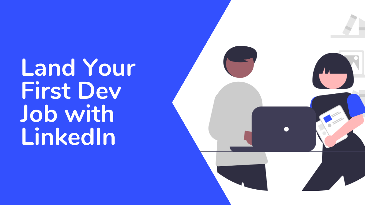 How to Use LinkedIn to Get Your First Developer Job – A Step-by-Step Guide