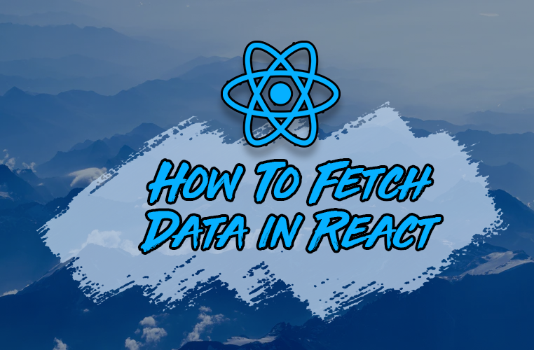 How to Fetch Data in React: Cheat Sheet + Examples