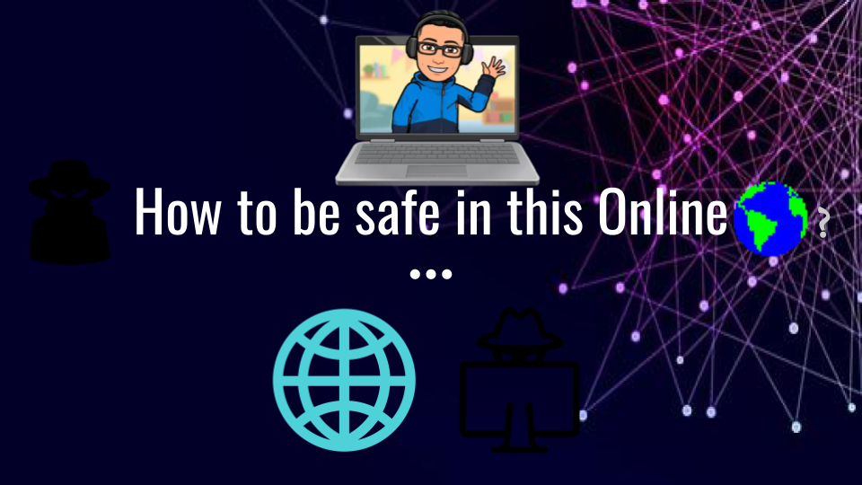 How to Be Safe Online – Cybersecurity Tips to Keep Your Browsing Secure