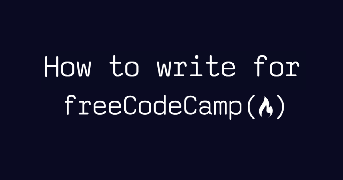 How to Write for freeCodeCamp News