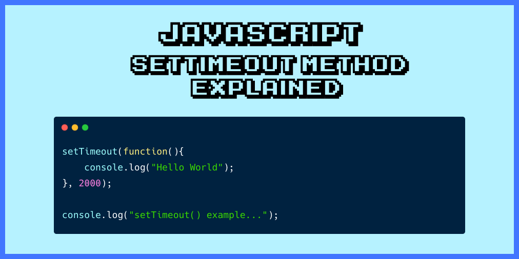JavaScript setTimeout() – How to Set a Timer in JavaScript or Sleep for N Seconds