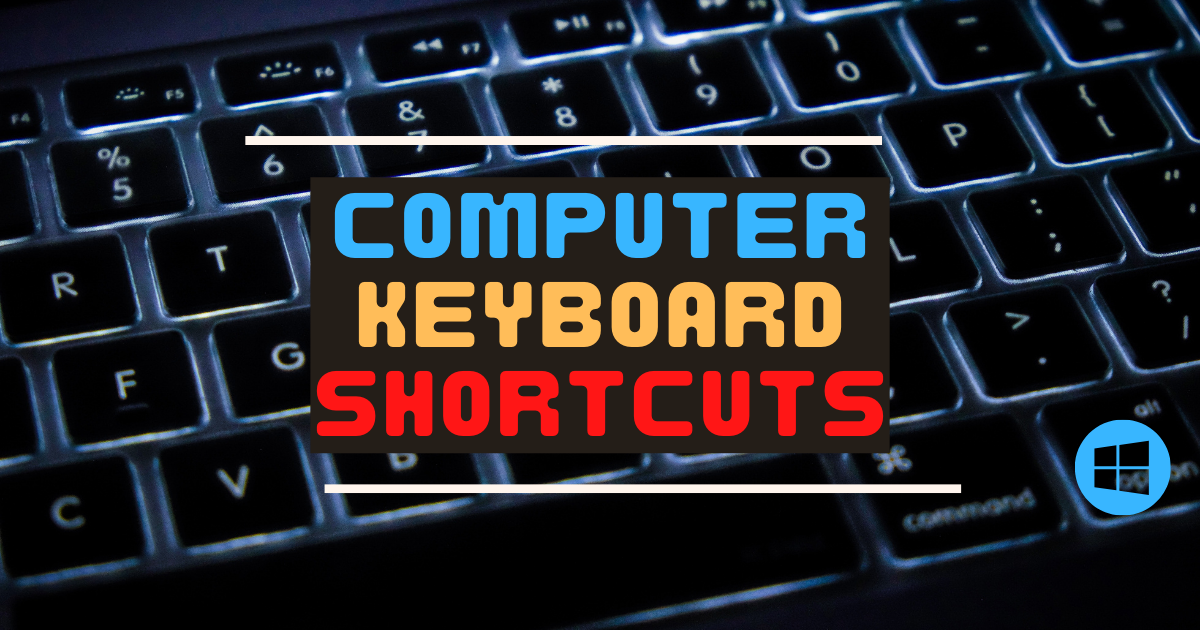 Windows Keyboard Shortcuts – How to Improve Productivity at the Computer