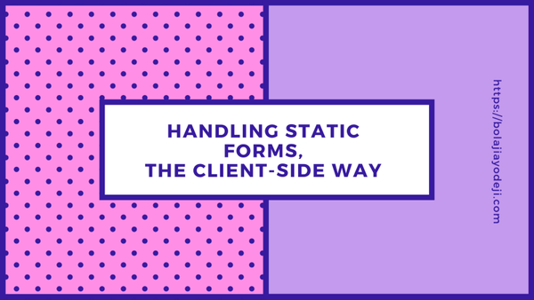 How to Handle Static Forms - The Client-side Way