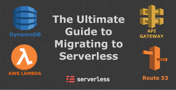How to Migrate Your App to the Cloud using Serverless