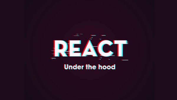 How React works under the hood