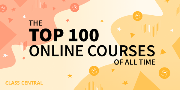 The 100 Best Free Online Courses of All Time (Based on the Data - 2019 Edition)