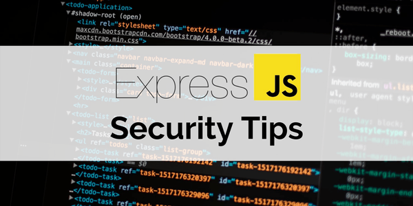 Express.js Security Tips: How You Can Save and Secure Your App