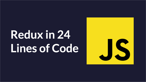 How to Implement Redux in 24 Lines of JavaScript